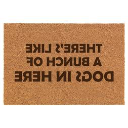 Coir Door Mat Doormat Funny There's Like A Bunch Of Dogs In