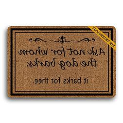 Artsbaba Doormat Ask Not for Whom The Dog Barks It Barks for