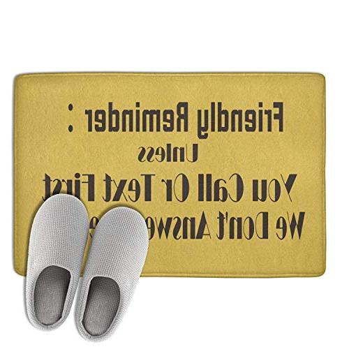 FullBo Friendly Reminder Unless You Call Or Text First We Non Soft Doormat Indoor/Bedroom/Front Mats 23.5x15.5IN